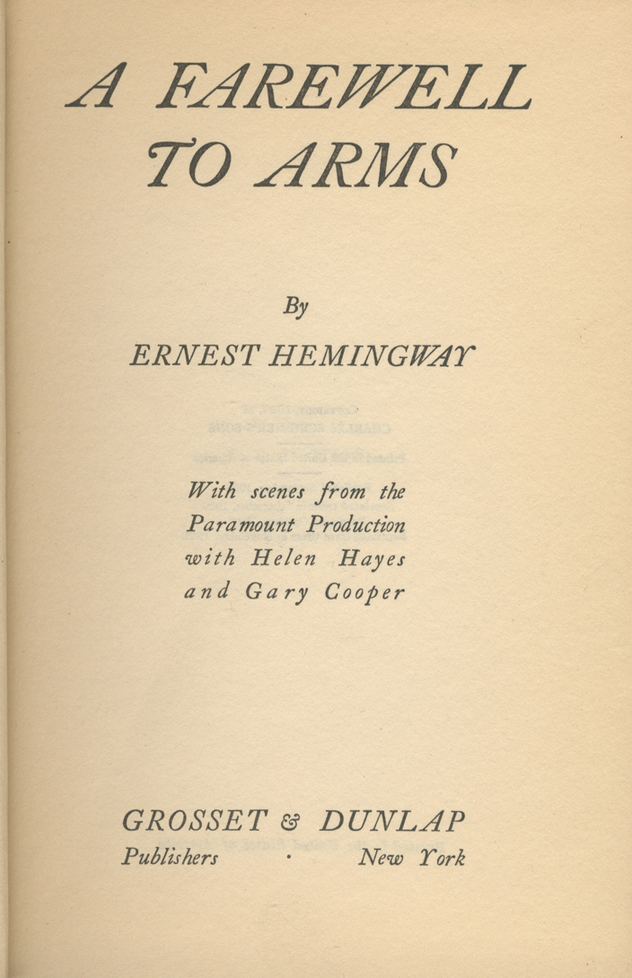 farewell to arms ernest hemingway Hemingway on war and its aftermath  in a farewell to arms, hemingway added his voice to the chorus, expanding the message to an american audience whose citizenry.